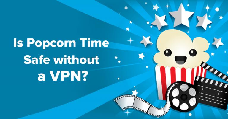 Is Popcorn Time (Nog Steeds) Veilig in 2019? Wel Mits Je Dit