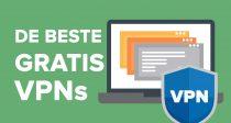 Top 7 (ECHT GRATIS) VPN-services die in 2019 nog steeds werken