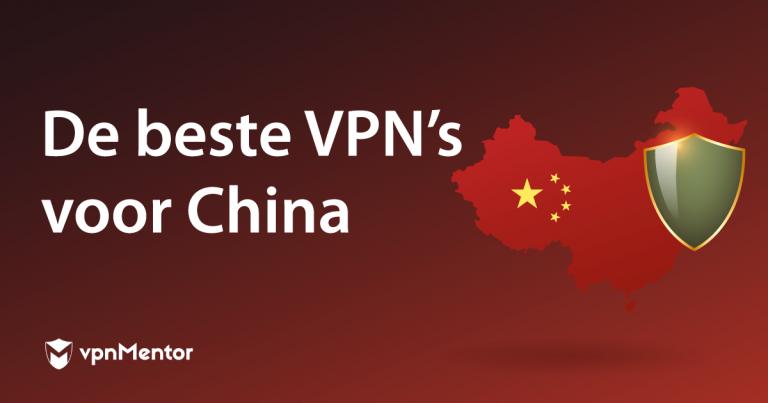 De beste VPN's voor China