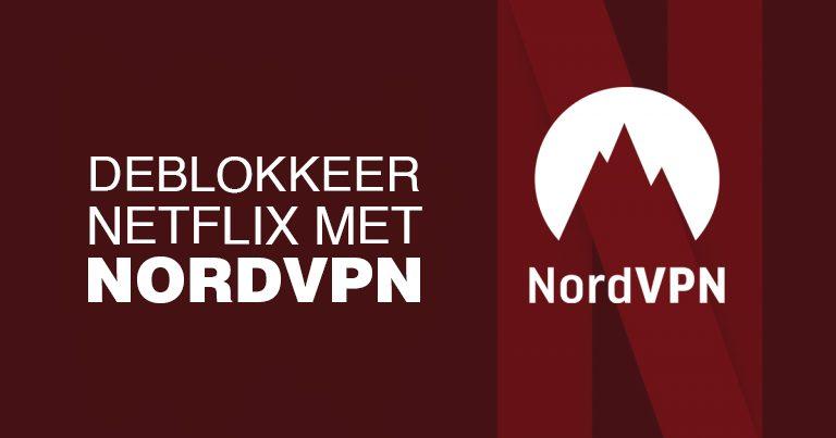 Deblokkeer Netflix met NordVPN
