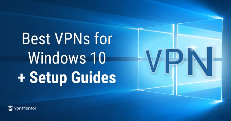 how to set up VPN on windows 10 and best VPNs for windows