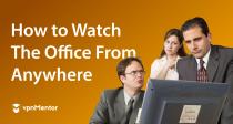 Hoe kijk je The Office op Netflix vanuit Nederland in 2021